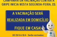 CAMPANHA DA VACINA SERÁ REALIZADA EM DOMICÍLIO